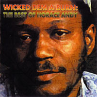 Horace Andy - Wicked Dem A Burn: The Best Of Horace Andy