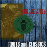 Horace Andy - Roots And Classics (CD 1)