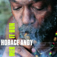Horace Andy - Mek It Bun
