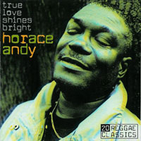 Horace Andy - True Love Shines Bright