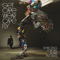 Get Cape. Wear Cape. Fly - Searching For The Hows and Whys (Instrumental)