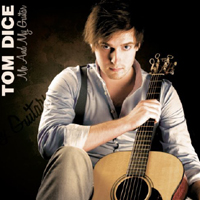 Dice, Tom - Me and My Guitar (Single)