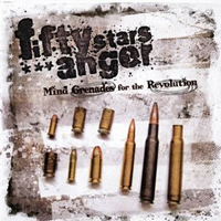 Fifty Stars Anger - Mind Grenades For The Revolution