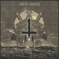 Arkhon Infaustus - Passing The Nekromanteion