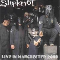Slipknot - Live in Manchester 2000