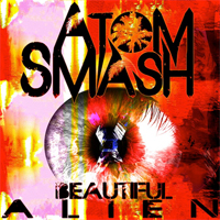 Atom Smash - Beautiful Alien