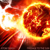 Atom Smash - Passage To The Sun
