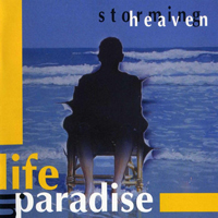 Storming Heaven - Life In Paradise
