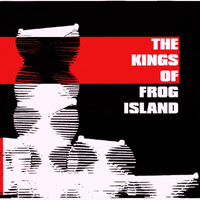 Kings Of Frog Island - The Kings Of Frog Island