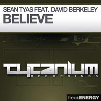 Tyas, Sean - Sean Tyas feat. David Berkeley - Believe (Single)