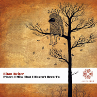 Reiter, Eitan - Places I Miss That I Haven't B
