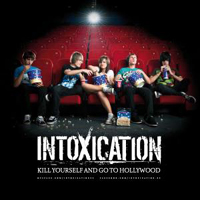 IntoXication - Kill Yourself And Go To Hollywood