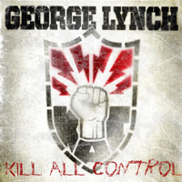 Lynch, George - Kill All Control