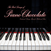 Pianochocolate - The Best Lounge of Pianochocolate (Emotional Lounge Music for Hotels and Bars)