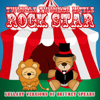 Twinkle Twinkle Little Rock Star - Lullaby Versions of Britney Spears
