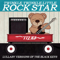Twinkle Twinkle Little Rock Star - Lullaby Versions of The Black Keys