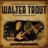 Trout, Walter - Unspoiled By Progress