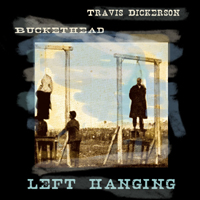 Dickerson, Travis - Left Hanging