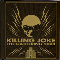 Killing Joke - The Gathering 2008 (CD 2)