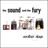 Sound And The Fury - Another Stage