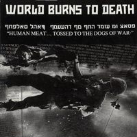 World Burns To Death - Human Meat...Tossed To The Dogs (EP)