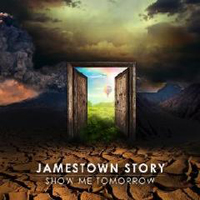 Jamestown Story - Show Me Tomorrow