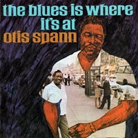 Spann, Otis - The Blues Is Where It's At