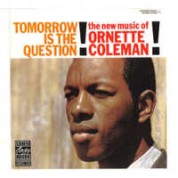 Coleman, Ornette - Tomorrow Is The Question