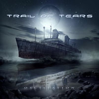Trail Of Tears - Oscillation (Limited Edition)