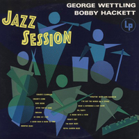Wettling, George - Jazz Session (split Bobby Hackett)
