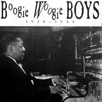 Johnson, Pete - Boogie Woogie Boys 1938-1944 (feat. Albert Ammons & Meade