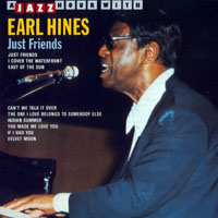 Hines, Earl - Just Friends