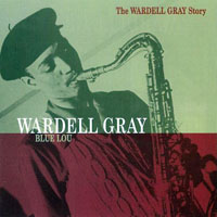 Gray, Wardell - The Wardell Gray Story (CD 1) Blue Lou