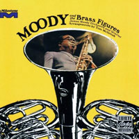 Moody, James - Moody And The Brass Figures