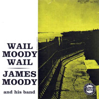 Moody, James - Wail Moody, Wail