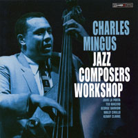 Mingus, Charles - Jazz Composers Workshop