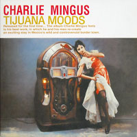 Mingus, Charles - Tijuana Moods - The Complete Edition (CD 1)