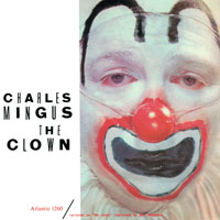 Mingus, Charles - The Clown