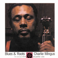 Mingus, Charles - Blues & Roots