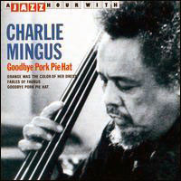 Mingus, Charles - Goodbye Pork Pie Hat