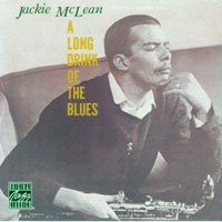 McLean, Jackie - A Long Drink Of The Blues (rec. in 1957)