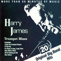 James, Harry - Trumpet Blues - 20 Original Big Band Hits