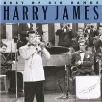 James, Harry - Best Of the Big Bands