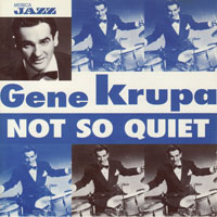 Gene Krupa - Gene Krupa - Not So Quiet