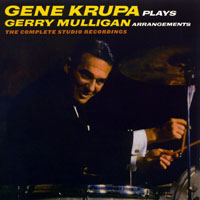 Gene Krupa - Gene Krupa plays Gerry Mulligan  arrangements - The Complete Studio Recordings