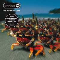 Prodigy (GBR) - The Fat Of The Land (15th Anniversary Expanded 2012 Edition: CD 1)