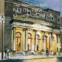 Boomtown Rats - Live at Newcastle City Hall, UK 1982.04.17