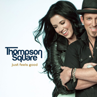 Thompson Square - Just Feels Good (Deluxe Edition)