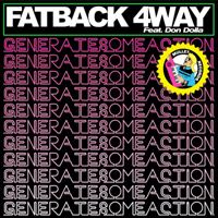 Fatback 4Way - Generate Some Action (Split)