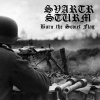 Svartr Sturm - Burn The Soviet Flag